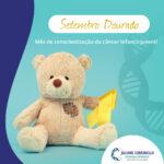 Setembro Dourado – Mês de conscientização do câncer infanto-juvenil